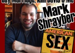 Mark Shrayber gay marriage Kim Davis and Me American Sex Podcast