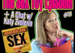 Sex Toy Episode Katy Zvolerin Interview