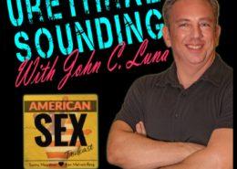 Urethral sounding with John C Luna