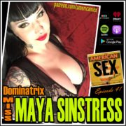 Miss Maya Sinstress American Sex Podcast