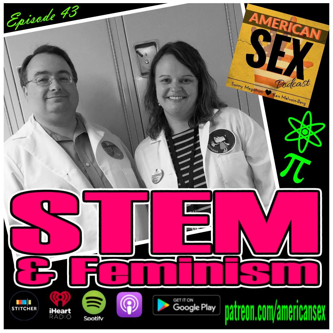 STEM and Feminism American Sex Podcast