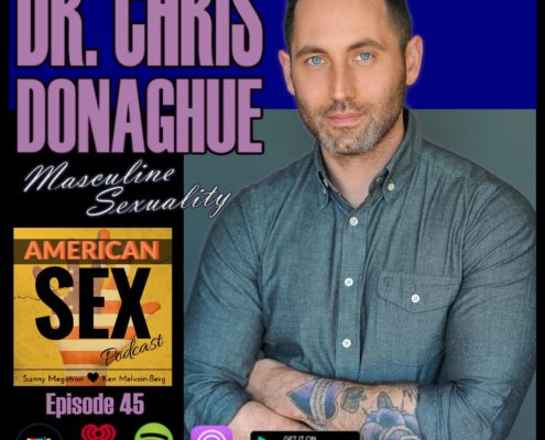 Dr. Chris Donaghue Podcast American Sex