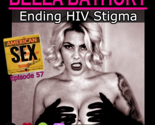 Bella Bathory HIV Stigma American Sex Podcast