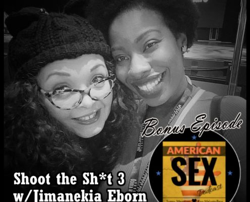 Jimanekia Eborn Podcast Bonus American Sex Shoot the Shit Patreon