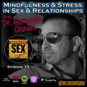 Dr. Hernando Chaves Podcast Mindfulness Stress Sex & Relationships