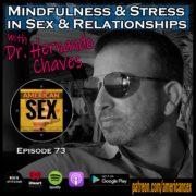 Dr. Hernando Chaves Podcast Mindfulness Stress Sex & Relationships