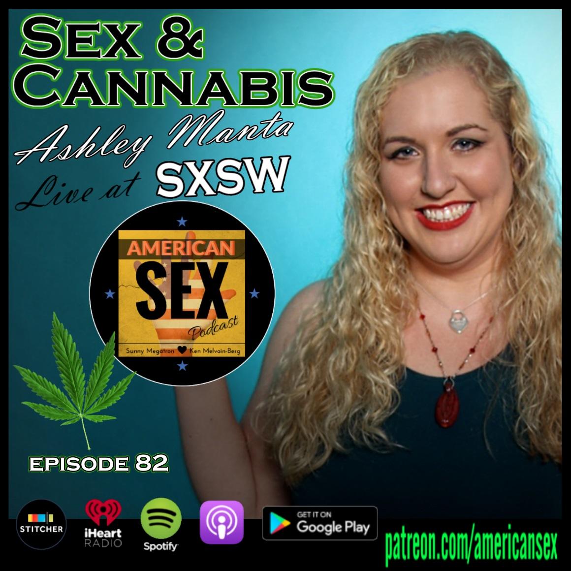 SXSW live podcast sex and pot Ashley Manta