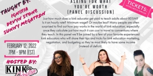 Asking For What You're Worth - For Kink & Sexuality Educators